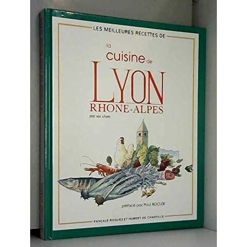 La Cuisine de Lyon Rhône-Alpes par ses chefs