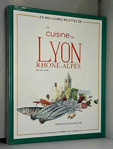La Cuisine de Lyon Rhône-Alpes par ses chefs par Pascale Roques