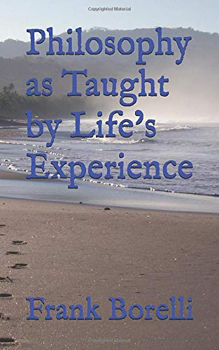 Philosophy as Taught by Life's Experience