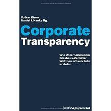Corporate Transparency: Wie Unternehmen im Glashaus-Zeitalter Wettbewerbsvorteile erzielen