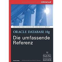 Oracle Database 10g - Die umfassende Referenz