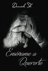 Ense??ame a Quererte (Ens????ame a Quererte) (Volume 1) (Spanish Edition) by Daniela Sk (2015-08-14)