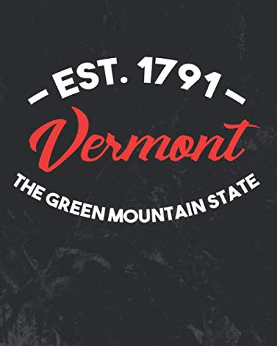 Vermont The Green Mountain State: Daily Weekly and Monthly Planner for Organizing Your Life