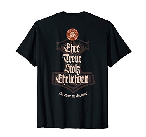 Ehre, Treue, Stolz, Ehrlichkeit - die Werte der Germanen T-Shirt -