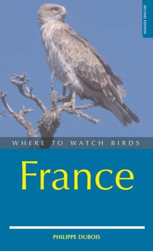Where to Watch Birds in France (Where to Watch Birds) by Philippe Dubois (2006-04-25)