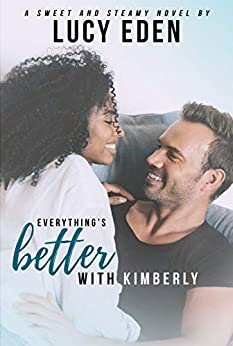 Everything's Better With Kimberly (English Edition)
