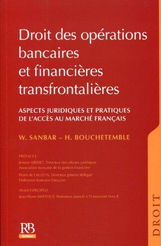 Droit des opérations bancaires et financières transfrontalières : Aspects juridiques et pratiques de l'accès au marché français
