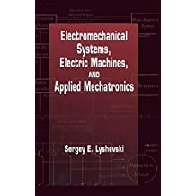 Electromechanical Systems, Electric Machines, and Applied Mechatronics (Electric Power Engineering Series)