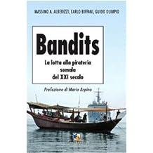 Bandits. La lotta alla pirateria somala del XXI secolo