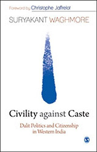 Civility Against Caste: Dalit Politics and Citizenship in Western India by Suryakant Waghmore (2014-01-15)