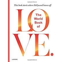 The World Book of Love: The Knowledge and Wisdom of 100 Love Professors from All Around the World