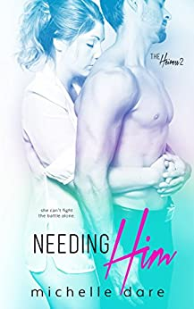Needing Him (The Heiress Book 2) by [Dare, Michelle]