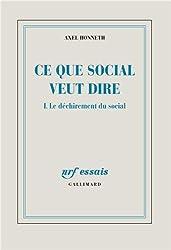 Ce que social veut dire (Tome 1-Le déchirement du social)