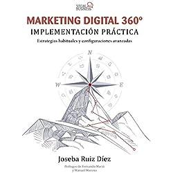 Marketing Digital 360º. Implementación práctica (Social Media)
