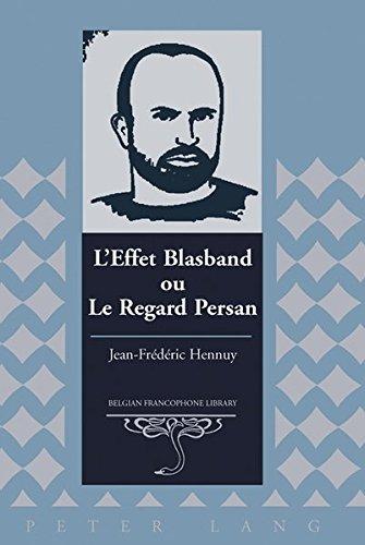 L'Effet Blasband ou Le Regard Persan par Jean-Frederic Hennuy