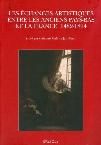 Les echanges artistiques entre les anciens pays bas et la France par Gaëtane Maës