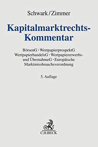 Kapitalmarktrechts-Kommentar: Börsengesetz mit Börsenzulassungsverordnung, Wertpapierprospektgesetz, Wertpapierhandelsgesetz, Wertpapiererwerbs- und ... Europäische Marktmissbrauchsverordnung