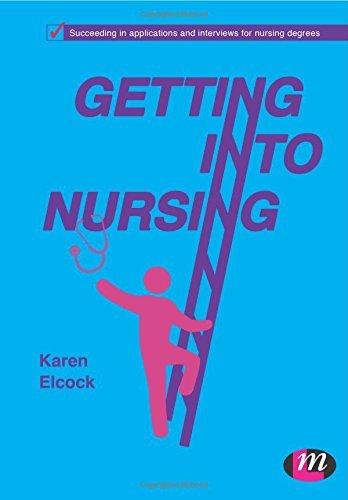Getting into Nursing (Transforming Nursing Practice Series) by Elcock, Karen (May 18, 2012) Paperback