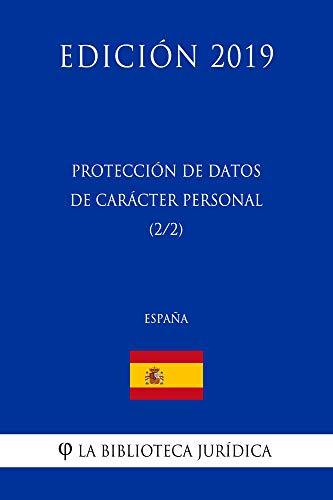 Protección de Datos de Carácter Personal (2/2) (España) (Edición 2019)