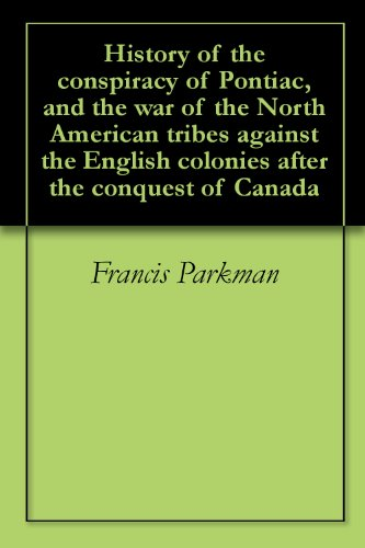 history-of-the-conspiracy-of-pontiac-and-the-war-of-the-north-american-tribes-against-the-english-co