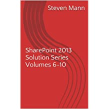 SharePoint 2013 Solution Series Volumes 6-10 (English Edition)