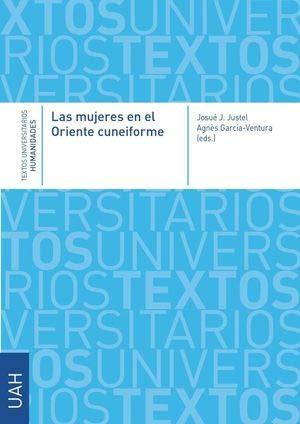 LAS MUJERES EN EL ORIENTE CUNEIFORME (TEXTOS UNIVERSITARIOS HUMANIDADES)
