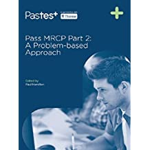 PASS MRCP PART 2 : A PROBLEM-BASED APPROACH