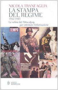 La stampa del regime 1932-1943. Le veline del Minculpop per orientare l'informazione di Nicola Tranfaglia
