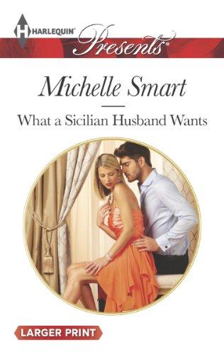 What a Sicilian Husband Wants (Harlequin Large Print Presents)