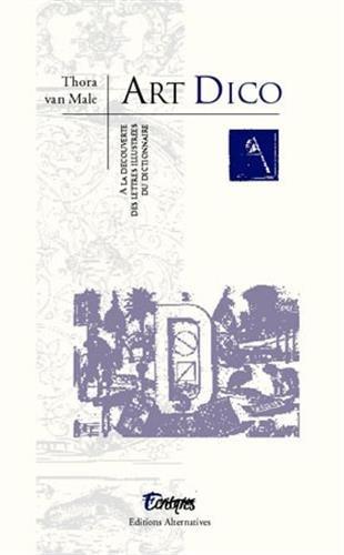 Art Dico: À la découverte de lettres illustrées du dictionnaire par Thora Van Male