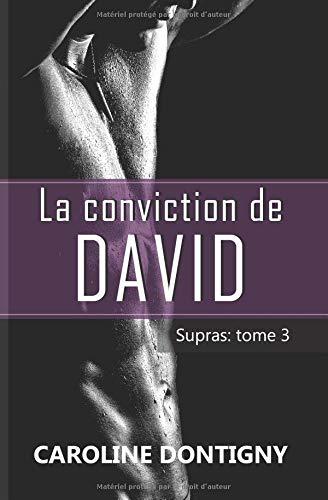 La conviction de David : Supras, tome 3