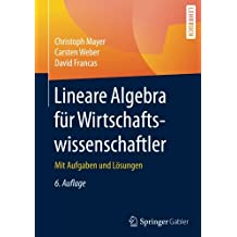 Lineare Algebra für Wirtschaftswissenschaftler: Mit Aufgaben und Lösungen