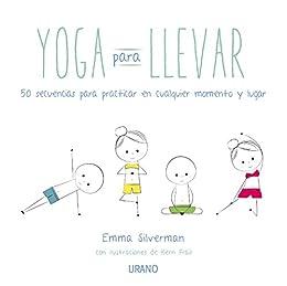 Yoga para llevar eBook: Emma Silverman: Amazon.es: Tienda Kindle