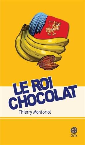 roi chocolat (Le) : roman |