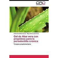 Gel de Aloe vera con propóleos para la periodontitis crónica: