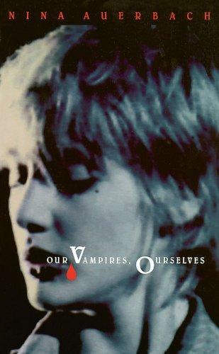 Our Vampires, Ourselves por Nina Auerbach