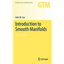 Introduction to Smooth Manifolds: 218 (Graduate Texts in Mathematics)