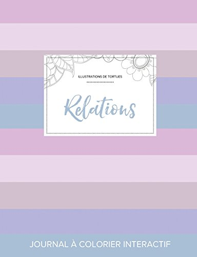 Journal de Coloration Adulte: Relations (Illustrations de Tortues, Rayures Pastel) par Courtney Wegner