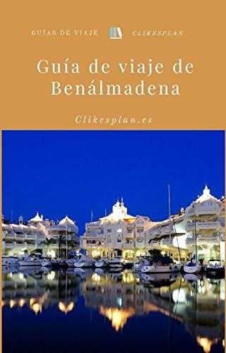 Guía de viaje de Benalmádena (Guías de viaje Clikesplan nº 7 ...