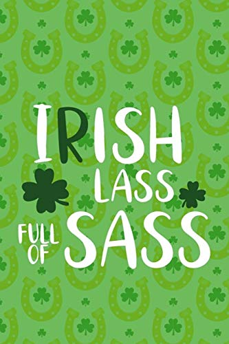 Irish Lass Full Of Sass: Blank Lined Notebook Journal Diary Composition Notepad 120 Pages 6x9 Paperback ( Aunt Gift ) Green Stripes