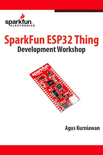 SparkFun ESP32 Thing Development Workshop (English Edition) por Agus Kurniawan