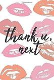 Thank U, Next Notebook: Cute Notebook Journal, Diary, 2019 For Women (6 x 9)