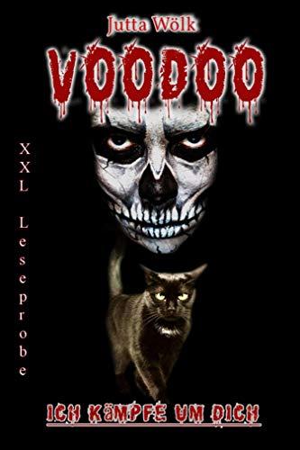 Voodoo - Ich kämpfe um dich: XXL Leseprobe