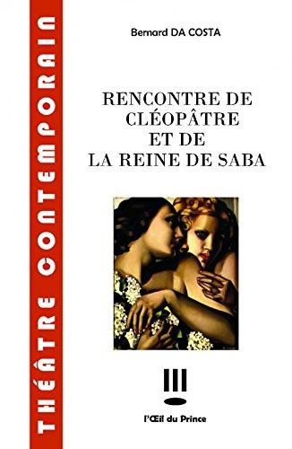 Rencontre de Cléopâtre et de la Reine de Saba