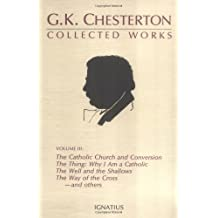 The Collected Works: v. 3 (Collected Works of G. K. Chesterton)