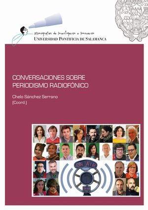 CONVERSACIONES SOBRE PERIODISMO RADIOFÓNICO (Monografía de investigación) por CHELO SÁNCHEZ SERRANO