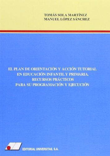 El plan de orientaci¢n y acci¢n tutorial en educaci¢n infantil y primaria por Manuel L¢pez Sanchez