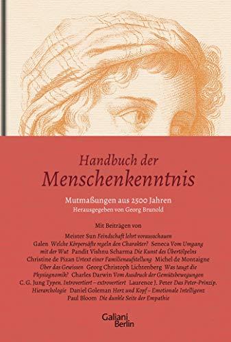 Handbuch der Menschenkenntnis: Mutmaßungen aus 2500 Jahren