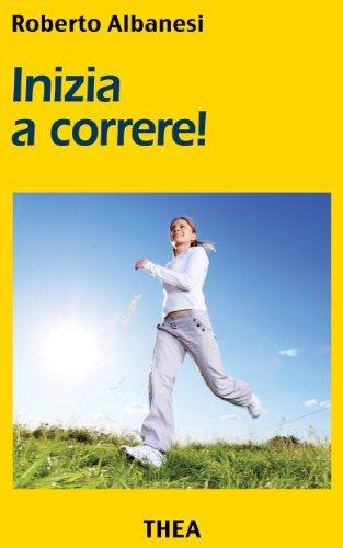 Inizia a correre! (Italian Edition)