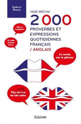 Vade-mecum 2 000 proverbes et expressions quotidiennes franais-anglais